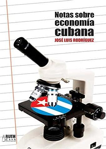 Notas sobre economía cubana (Spanish Edition) (Jose Luis Rodriguez Book)