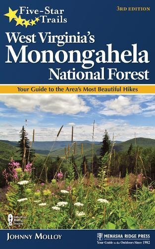 Five-Star Trails: West Virginia's Monongahela National Forest: Your Guide to the Area's Most Beautiful Hikes (West Virginia Trail Map)