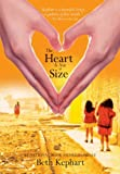 Front cover for the book The Heart Is Not a Size by Beth Kephart