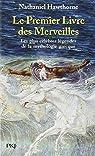 Le premier livre des merveilles : Récits mythologiques par Hawthorne