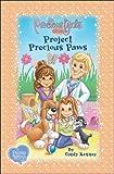 Project Precious Paws: Book Three Soft Cover (Precious Girls Club)