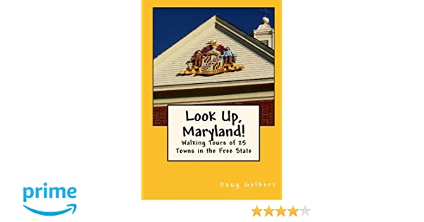 Look Up Maryland! Walking Tours of 25 Towns In The Free State