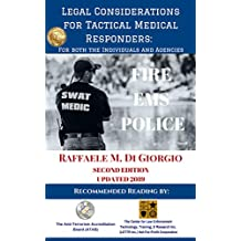 Legal Considerations for Tactical Medical Responders: For Both the Individuals and Agencies, Second Edition