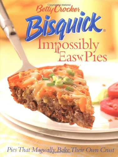 betty-crocker-bisquick-impossibly-easy-pies-pies-that-magically-bake-their-own-crust