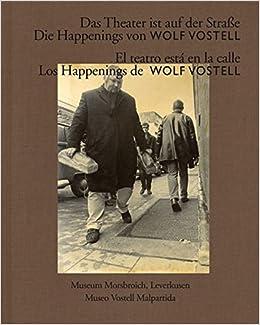 Das Theater Ist Auf Der Straße Die Happenings Von Wolf Vostell