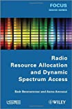 Radio Resource Allocation and Dynamic Spectrum Access, Benmammar, 1848214456