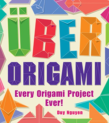 Uber Origami: Every Origami Project Ever!