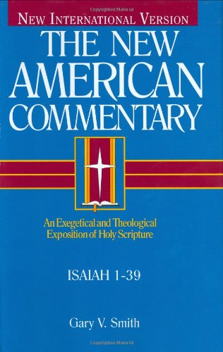 The New American Commentary: Isaiah 1-39, Vol. 15A (New American Commentary)