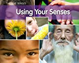 Using Your Senses, Rebecca Rissman, 1432954954