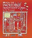 How the Incredible Human Body Works - by the Brainwaves by Richard Walker (2007-09-06)