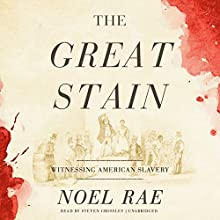 The Great Stain Audiobook by Noel Rae Narrated by Steven Crossley