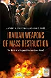 Iranian Weapons of Mass Destruction, Adam C. Seitz and Anthony H. Cordesman, 0313380880