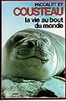 La vie au bout du monde par Cousteau