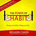 The Power of Habit: How to Create Good Habits & Break Bad Habits Audiobook by Benjamin Chapin Narrated by Jay Prichard