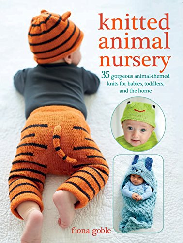 Knitted Baby Blanket Patterns - Knitted Animal Nursery: 35 gorgeous animal-themed knits for babies, toddlers, and the home