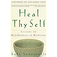 Heal Thy Self: Lessons on Mindfulness in Medicine (English Edition)