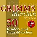 50 Kinder- und Haus-Märchen (Grimms Märchen 1) Hörbuch von  Brüder Grimm Gesprochen von: Jürgen Fritsche