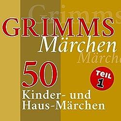50 Kinder- und Haus-Märchen (Grimms Märchen 1)