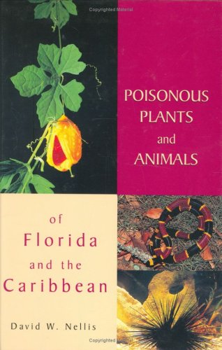 Poisonous Plants and Animals of Florida and the Caribbean