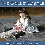 The Dolls' Castle   Henry Chapman Mercer