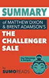 img - for Summary of Mathew Dixon and Brent Adamson's The Challenger Sale book / textbook / text book