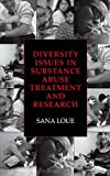 Diversity Issues in Substance Abuse Treatment and Research 2003rd Edition