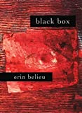 """Belieu's poems use a vernacular of their own to suggest a noir world of erotic innuendo and red lights waiting to be run.""—Neon   Black Box is a raw, intense book, fueled by a devastating infidelity. With her marriage shattere..."