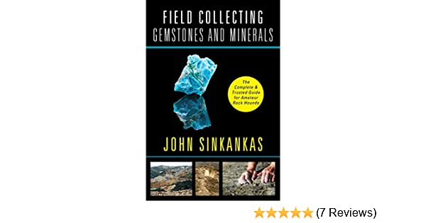Field Collecting Gemstones and Minerals