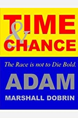 Time and Chance: The Race is not to Die Bold by Adam Marshall Dobrin (2016-02-20) Paperback