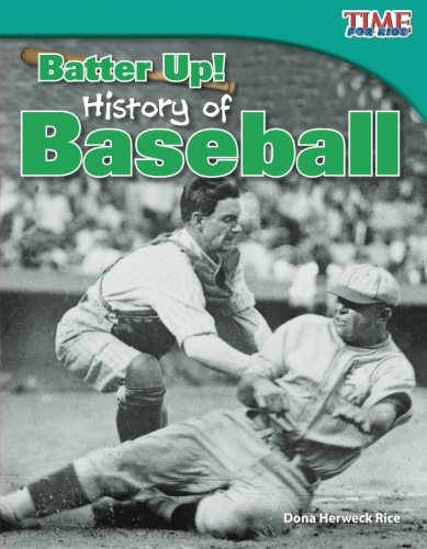 Teacher Created Materials - TIME For Kids Informational Text: Batter Up! History of Baseball - Grade 3 - Guided Reading Level Q ()