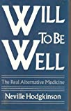 Will to Be Well, Neville Hodgkinson, 0877286590