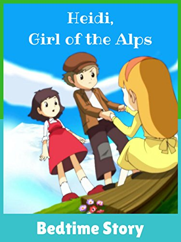 (Heidi, Girl of the Alps -Bedtime Story)