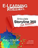 E-Learning Uncovered: Articulate Storyline 360 (2nd edition): Full Color E-Book Edition