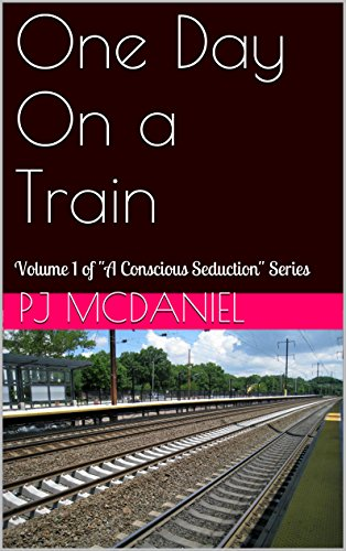 Search : One Day On a Train (A Conscious Seduction Book 1)