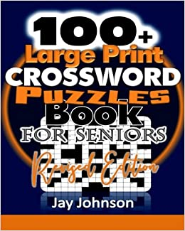 100 Large Print Crossword Puzzle Book For Seniors Revised Edition