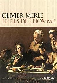 Le Fils de l'Homme par Olivier Merle