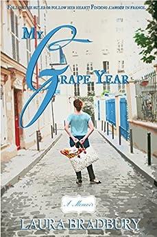 My Grape Year: (The Grape Series #1) by [Bradbury, Laura]
