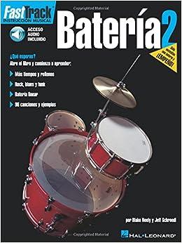 FastTrack Drum Method - Spanish Edition: Book 2 (Fast Track Music Instruction): Blake Neely, Rick Mattingly: 9780634051326: Amazon.com: Books