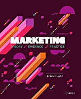 Marketing: Theory, Evidence, Practice Front Cover