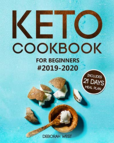 Keto Cookbook for Beginners #2019-2020: Keto Cookbook with 21 Days Keto Meal Plan: Lose Up to 20 Pounds in 3 Weeks with the Ketogenic Diet (Keto Books and Ketogenic Diet)