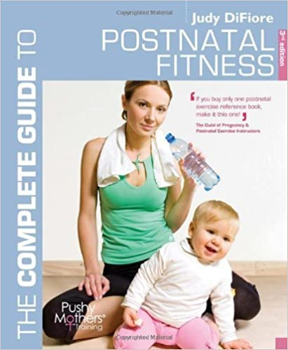 Book The Complete Guide to Postnatal Fitness (Complete Guides) by Judy DiFiore (2010-05-31)