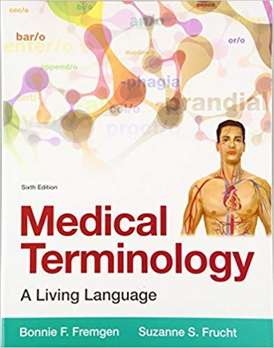 by Bonnie F. Fremgenand Suzanne S. Frucht - Medical Terminology: A Living Language (6th Edition) (Paperback) Pearson; 6 Edition (March 28, 2015) - [Bargain Books]