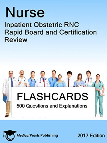 Nurse Inpatient Obstetric RNC: Rapid Board and Certification Review ...