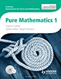 Cambridge International AS and A Level Mathematics Pure Mathematics 1, Roger Porkess and Sophie Goldie, 1444146440