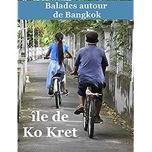 Balades autour de Bangkok: île de Ko Kret (French Edition)