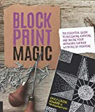 Block Print Magic: The Essential Guide to Designing, Carving, and  Taking Your Artwork Further with Relief...