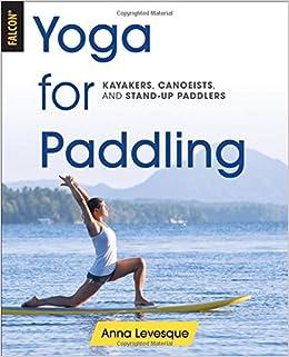 Yoga for Paddling: Amazon.es: Anna Levesque: Libros en ...