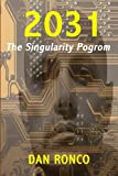 2031: The Singularity Pogrom by Dan Ronco Picture