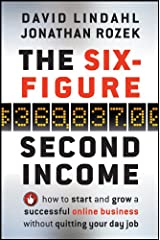 The Six-Figure Second Income: How To Start and Grow A Successful Online Business Without Quitting Your Day Job Hardcover