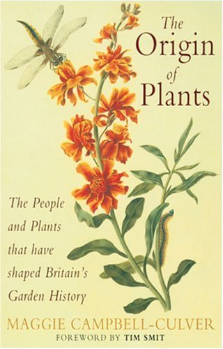 The Origin of Plants: The People & Plants that have shaped Britain's Garden History